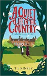 A Quiet Life In The Country (A Lady Hardcastle Mystery) - T E Kinsey, Elizabeth Knowelden