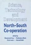 Science, Technology and Development: North-South Co-Operation - Mozammel Huq, Prabhakara Bhatt, Chris Lewis, Mozammel Huq