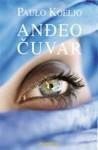 Anđeo čuvar - Paulo Koeljo, Paulo Coelho