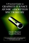 A Practical Guide to Graphite Furnace Atomic Absorption Spectrometry - David J. Butcher, Joseph Sneddon