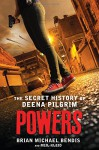 Powers: The Secret History of Deena Pilgrim - Brian Michael Bendis, Neil Kleid