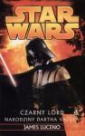 Czarny Lord: Narodziny Dartha Vadera - James Luceno