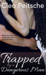 Trapped by a Dangerous Man - Cleo Peitsche