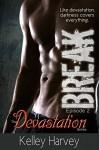 Break: Episode 2 of The Devastation Series - Kelley Harvey, Alexandria Harvey