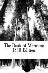 The Book of Mormon: 1840 Edition - Joseph Smith Jr.