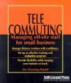 Telecommuting: Managing Off-Site Staff for Small-Business - Lin Grensing-Pophal, Gil Gordon