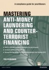 Mastering Anti-money Laundering and Countering Terrorist Financing: A Compliance Guide for Practitioners (The Mastering Series) - Tim Parkman