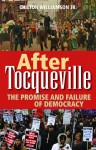 After Tocqueville: The Promise and Failure of Democracy - Chilton Williamson