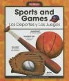 Sports and Games/Los Deportes y Los Juegos - Mary Berendes, Kathleen Petelinsek