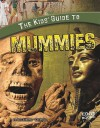 The Kids' Guide to Mummies (Edge Books: Kids' Guides) - Joan Axelrod-Contrada, Leo Depuydt