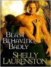 Beast Behaving Badly (Pride, #5) - Shelly Laurenston