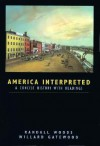 America Interpreted: A Concise History With Readings - Randall Bennett Woods, William B. Gatewood