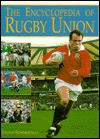 The Encyclopedia of Rugby Union - Donald Sommerville