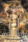High Strangeness: Hyperdimensions & The Process Of Alien Abduction - Laura Knight-Jadczyk, Richard Dolan