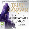 The Ambassador's Mission: Traitor Spy Trilogy, Book 1 - Trudi Canavan, Richard Aspel