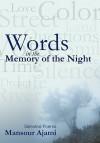 Words in the Memory of the Night: Selected Poems - Mansour Ajami