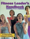 Fitness Leader's Handbook-2nd - B. Don Franks, Edward T. Howley