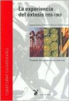 La Experiencia del Extasis 1955-1963 - Robert Graves, Aldous Huxley