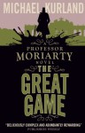 The Great Game : A Professor Moriarty Novel - Michael Kurland