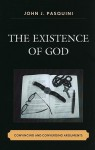 The Existence of God: Convincing and Converging Arguments - John J. Pasquini