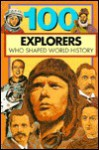 100 Explorers Who Shaped World History (100 Series) - Bill Yenne