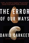 The Error of Our Ways: A Novel - David Carkeet