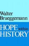 Hope Within History - Walter Brueggemann