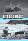 Life and Death on the Greenland Patrol, 1942 - P. J. Capelotti, P.J. Capelotti