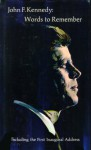 John F. Kennedy: Words to Remember, Including the First Inaugural Address - John F. Kennedy, Richard Lewis Edward and Rhodes