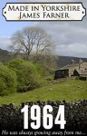 1964 (Made in Yorkshire Book 1) - James Farner