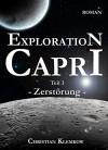 Exploration Capri 3: Zerstörung - Christian Klemkow