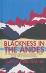 Blackness in the Andes: Ethnographic Vignettes of Cultural Politics in the Time of Multiculturalism - Jean Muteba Rahier