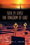 Seek Ye First the Kingdom of God - Devan, C Mair