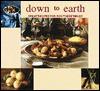Down to Earth - Georgeanne Brennan