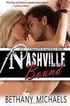 Nashville Bound (Naughty in Nashville) (Volume 3) - Bethany Michaels