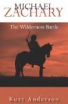 Michael Zachary: The Wilderness Battle - Kurt Anderson