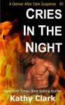 CRIES IN THE NIGHT, A Denver After Dark Romantic Suspense - Kathy Clark
