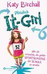 Plötzlich It-Girl - Wie ich versuchte, die größte Sportskanone der Schule zu werden - Katy Birchall, Verena Kilchling