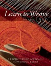 Learn to Weave with Anne Field: A Project-Based Approach to Weaving Basics - Anne Field