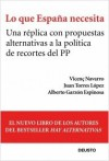 Lo que España necesita - Vicenç Navarro, Juan Torres Lopez, Alberto Garzón Espinosa