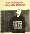 Harmittavat takaiskut: runoja - Kari Hotakainen