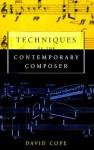 Techniques of the Contemporary Composer - David Cope