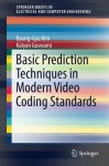 Basic Prediction Techniques in Modern Video Coding Standards (SpringerBriefs in Electrical and Computer Engineering) - Byung-Gyu Kim, Kalyan Goswami