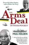 The Arms Deal In Your Pocket - Paul Holden