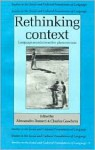 Rethinking Context: Language as an Interactive Phenomenon (Studies in the Social and Cultural Foundations of Language) - Alessandro Duranti