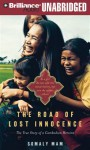 The Road of Lost Innocence: The True Story of a Cambodian Heroine [Unabridged] - Somaly Mam