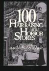 100 Hair-Raising Little Horror Stories - Al Sarrantonio, Richard Chizmar, Avram Davidson, Gary Raisor
