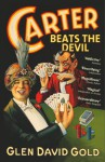 Carter Beats The Devil - Glen David Gold