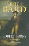 The Bard: Robert Burns, A Biography - Robert Crawford