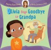 Helping Hand Books: Olivia Says Goodbye to Grandpa - Sarah Ferguson, Ian Cunliffe
